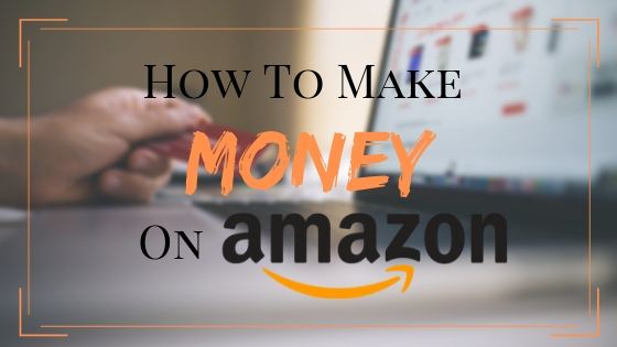 how-to-make-money-on-amazon
