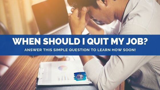 when should i quit my job?