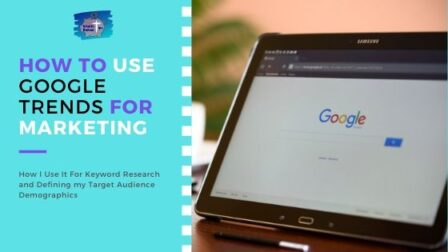 How to Use Google Trends for Marketing