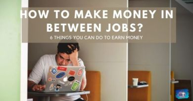 How To Make Money In Between Jobs?