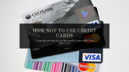 How Not To Use Credit Cards