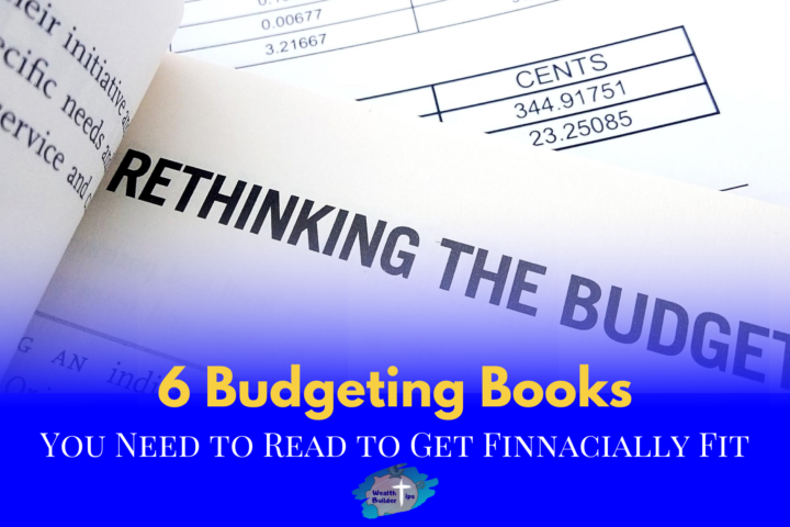 6 Budgeting Books You Need to Read To Get Financially Fit