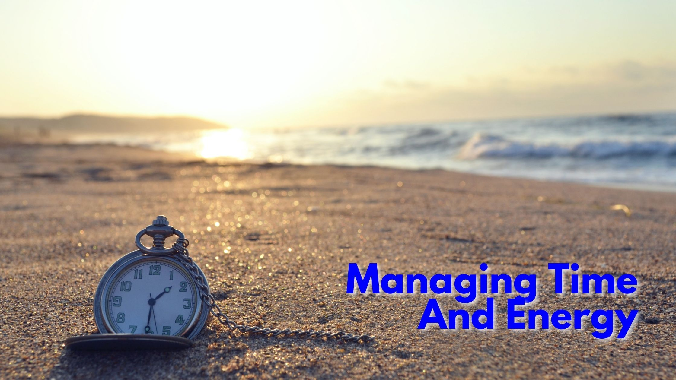 Managing Time and Energy wealthbuildertips.com