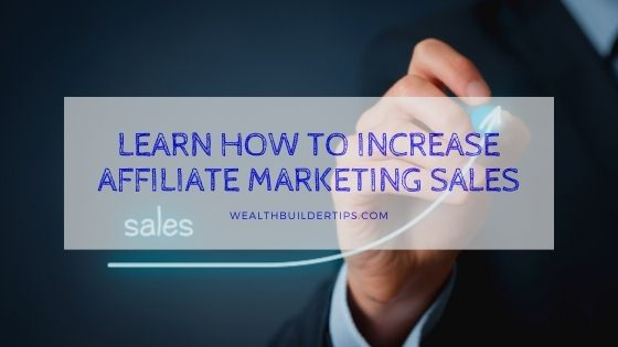 How to Increase Affiliate Marketing Sales?