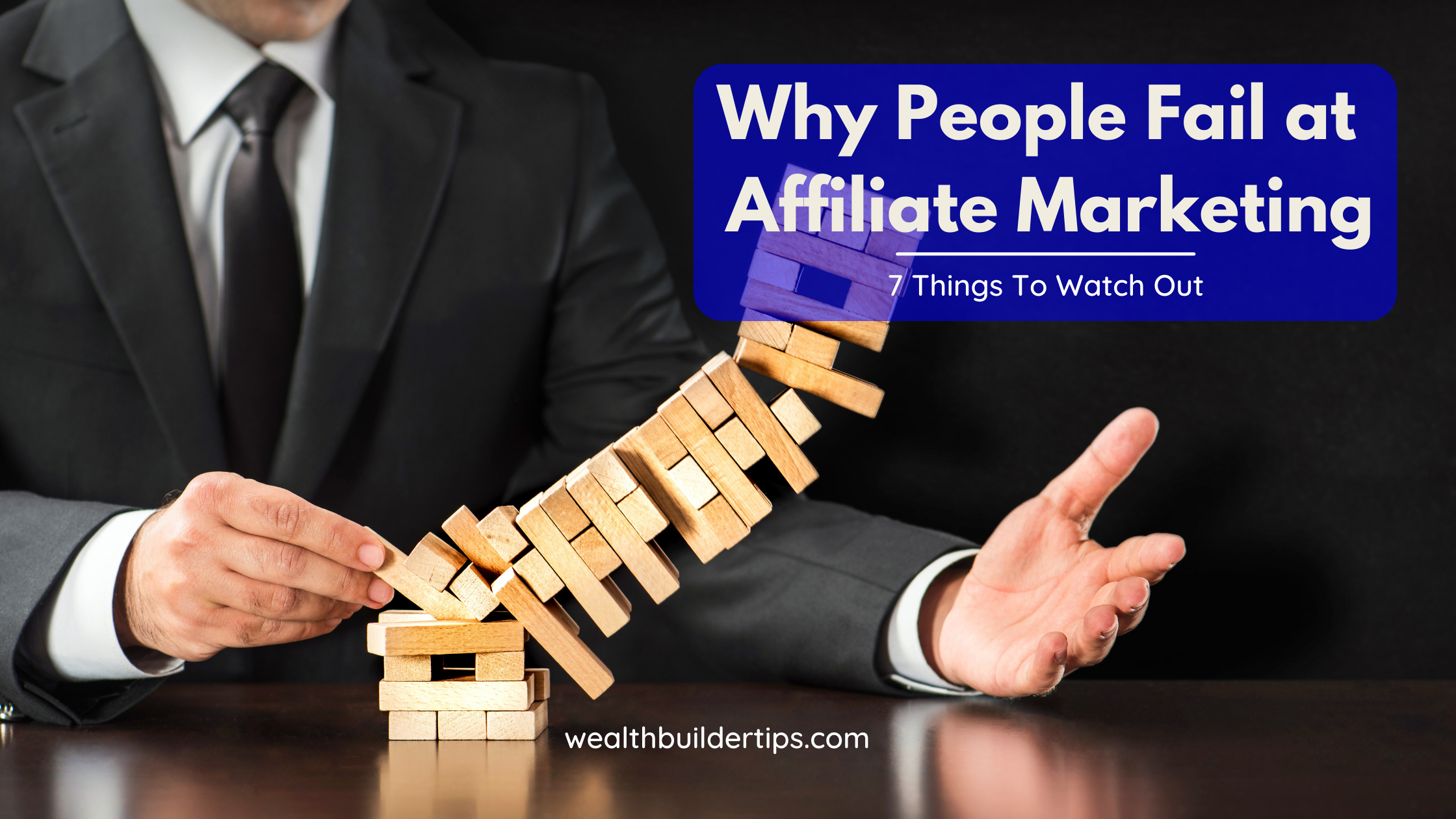 Why People Fail at Affiliate Marketing