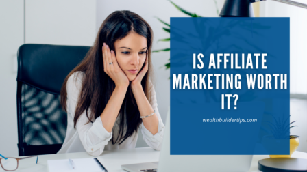 Is Affiliate Marketing Worth It?
